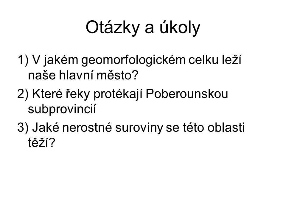 Otázky a úkoly 1) V jakém geomorfologickém celku leží naše hlavní město.