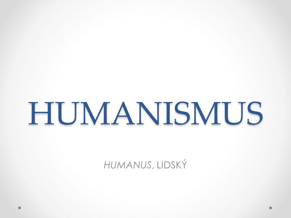 HUMANISMUS HUMANUS, LIDSKÝ