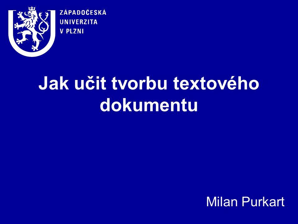 Jak učit tvorbu textového dokumentu Milan Purkart