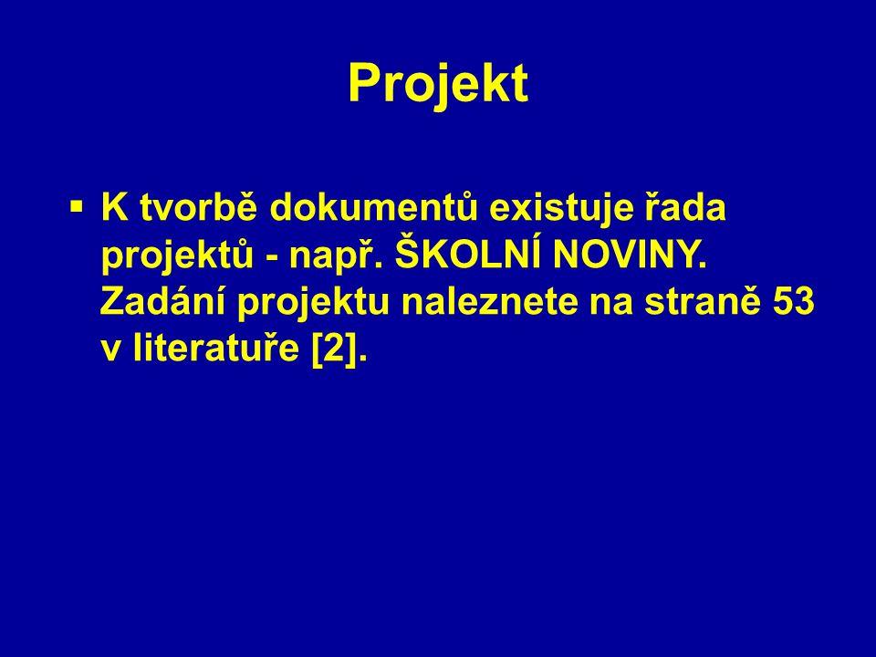 Projekt  K tvorbě dokumentů existuje řada projektů - např.