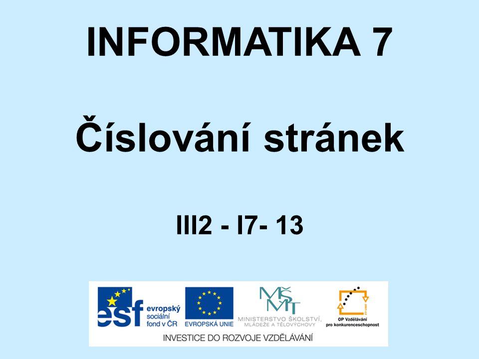 INFORMATIKA 7 Číslování stránek III2 - I7- 13