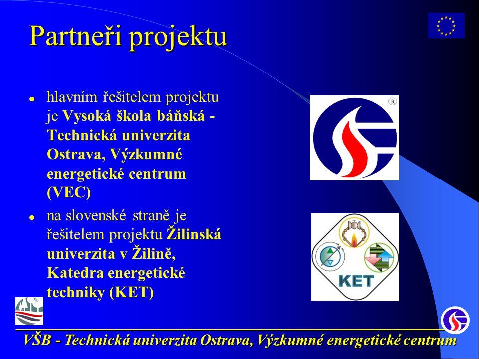 __________________________________________________________ VŠB - Technická univerzita Ostrava, Výzkumné energetické centrum Partneři projektu hlavním řešitelem projektu je Vysoká škola báňská - Technická univerzita Ostrava, Výzkumné energetické centrum (VEC) na slovenské straně je řešitelem projektu Žilinská univerzita v Žilině, Katedra energetické techniky (KET)