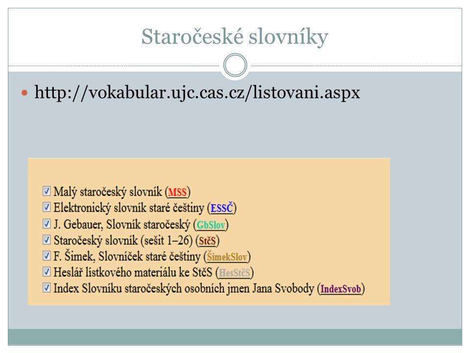 Staročeské slovníky http://vokabular.ujc.cas.cz/listovani.aspx