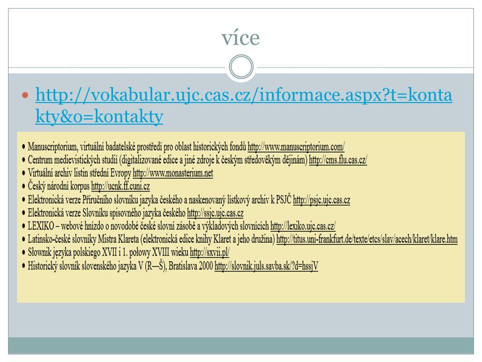 více http://vokabular.ujc.cas.cz/informace.aspx t=konta kty&o=kontakty http://vokabular.ujc.cas.cz/informace.aspx t=konta kty&o=kontakty