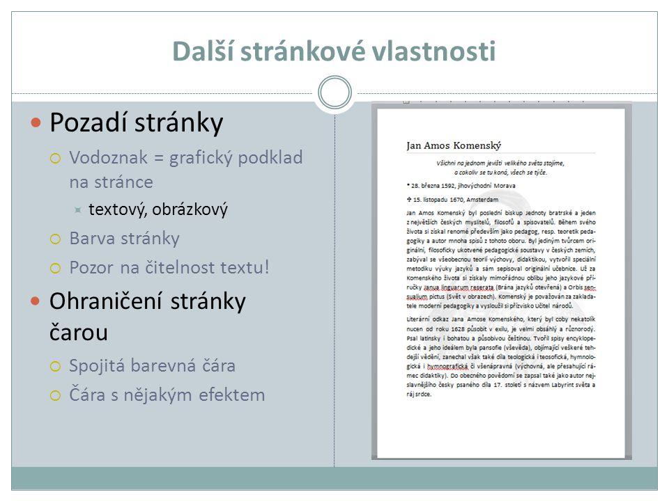 Další stránkové vlastnosti Pozadí stránky  Vodoznak = grafický podklad na stránce  textový, obrázkový  Barva stránky  Pozor na čitelnost textu! Oh