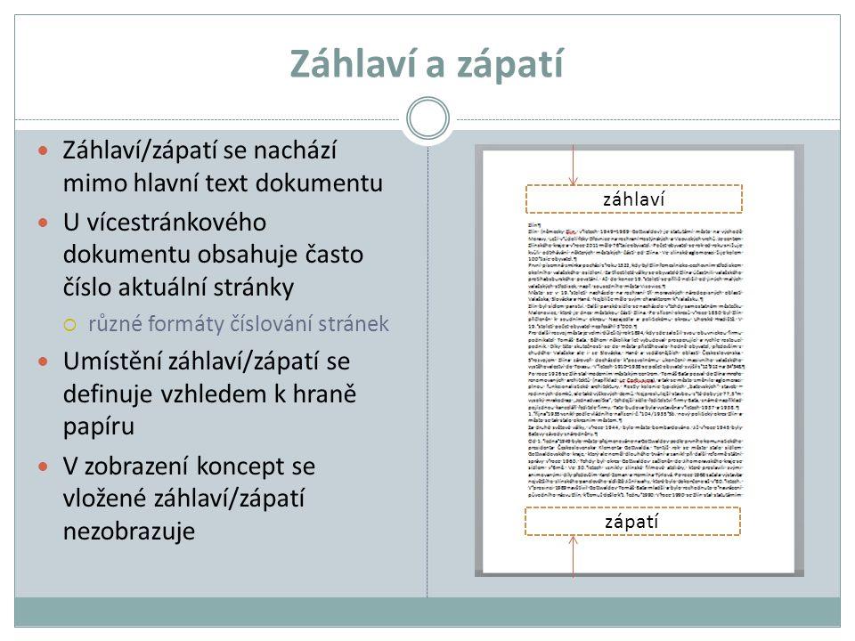 Záhlaví a zápatí Záhlaví/zápatí se nachází mimo hlavní text dokumentu U vícestránkového dokumentu obsahuje často číslo aktuální stránky  různé formát