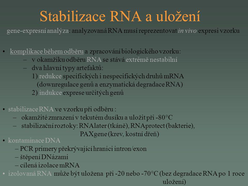 RNA v diagnostice přímá RNA diagnostika - skrínování celé kódující oblasti příslušného genu gene - expresní analýza: – diferenciační diagnostika některých typů nádorů (NB) – detekce cirkulujících nádorových buněk v krvi, kostní dřeni pacienta – monitorování průběhu léčby a detekce reziduální choroby – kontrola štěpu před autologní transplantací – differential display, PTT test, funkční testy....