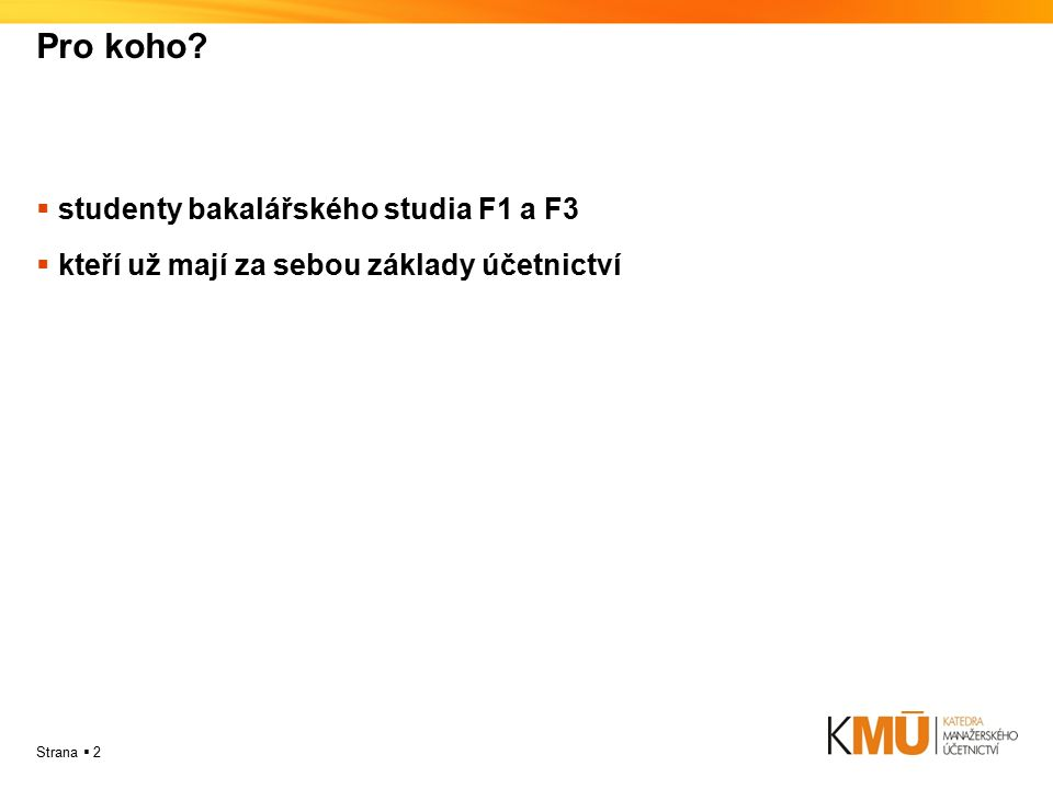 Strana  2 Pro koho.