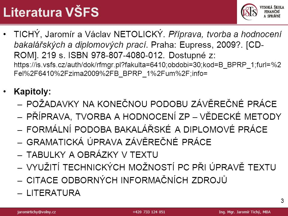 TICHÝ, Jaromír a Václav NETOLICKÝ.Příprava, tvorba a hodnocení bakalářských a diplomových prací.