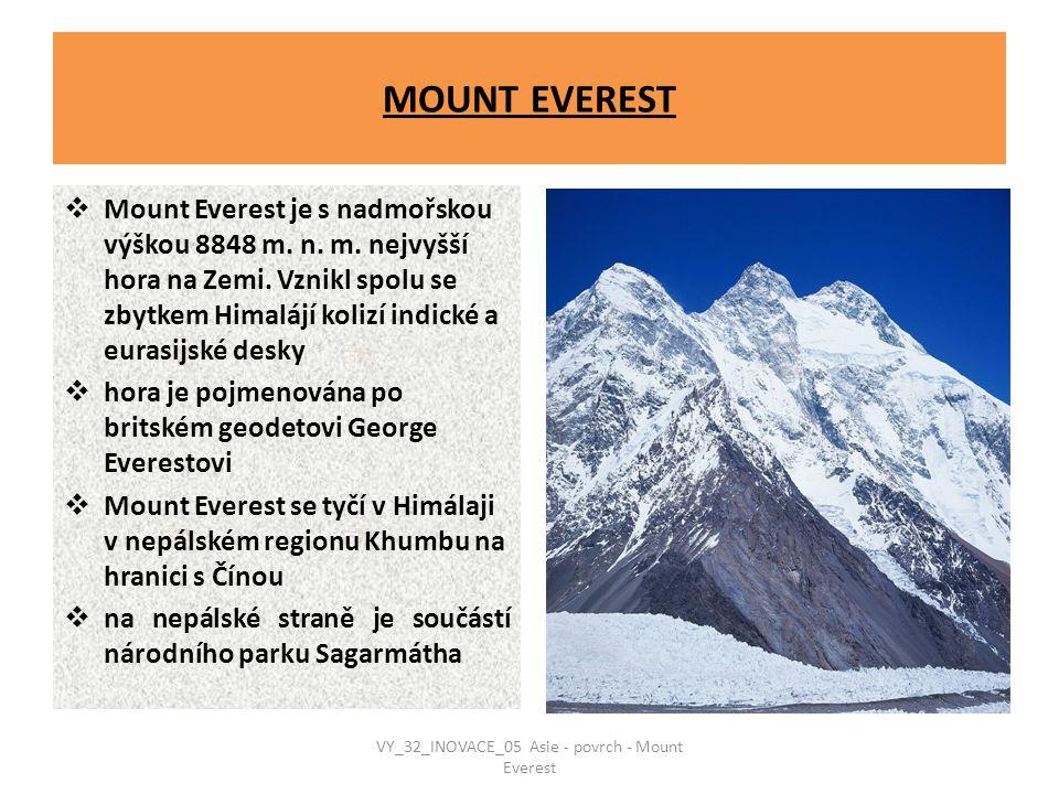 MOUNT EVEREST  Mount Everest je s nadmořskou výškou 8848 m.