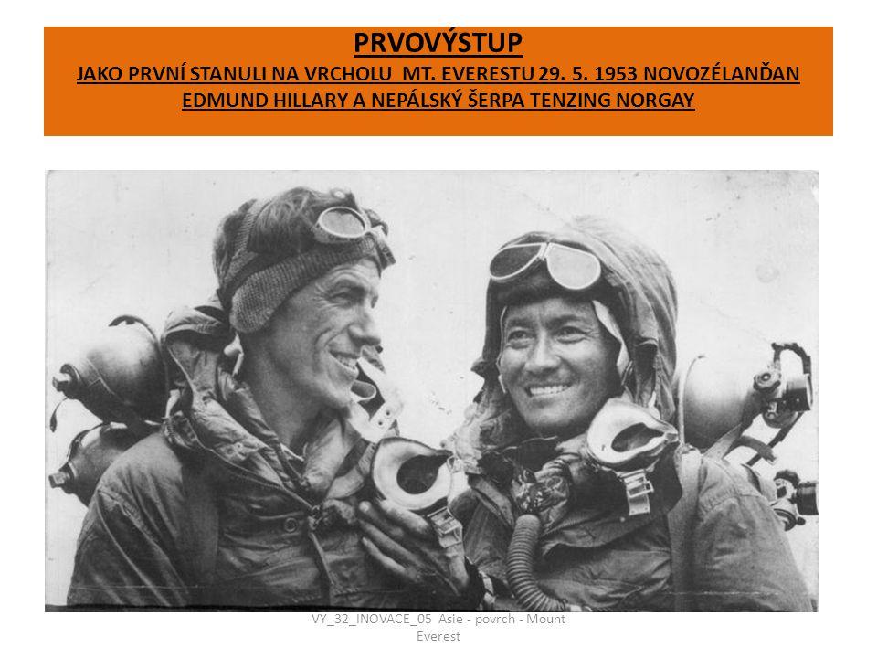PRVOVÝSTUP JAKO PRVNÍ STANULI NA VRCHOLU MT. EVERESTU 29. 5. 1953 NOVOZÉLANĎAN EDMUND HILLARY A NEPÁLSKÝ ŠERPA TENZING NORGAY VY_32_INOVACE_05 Asie -