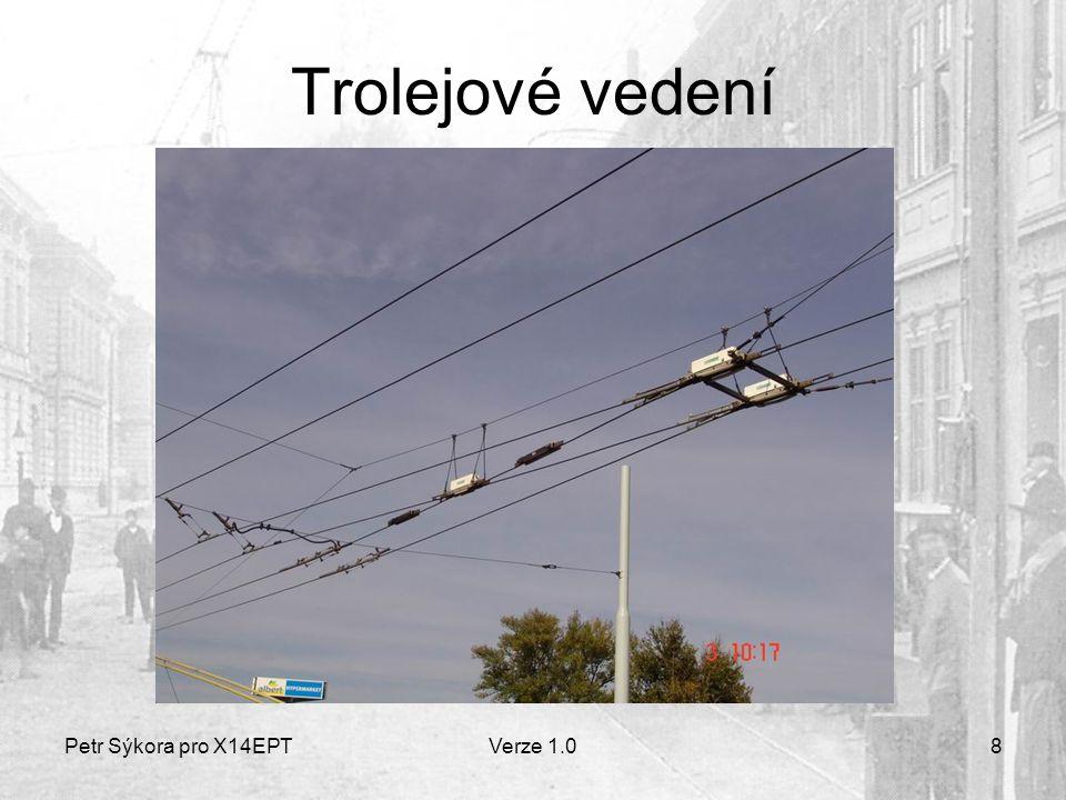 Petr Sýkora pro X14EPTVerze 1.08 Trolejové vedení