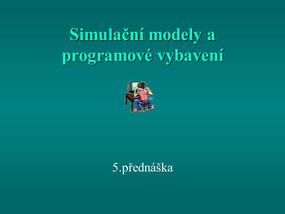 Simulační modely a programové vybavení 5.přednáška