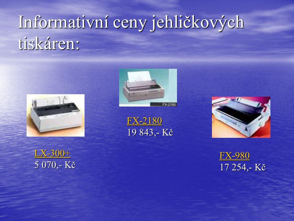 Informativní ceny jehličkových tiskáren: LX-300+ LX-300+ 5 070,- Kč LX-300+ FX-2180 FX-2180 19 843,- Kč FX-2180 FX-980 FX-980 17 254,- Kč FX-980