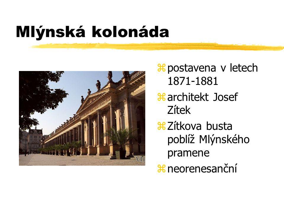 Mlýnská kolonáda zpostavena v letech 1871-1881 zarchitekt Josef Zítek zZítkova busta poblíž Mlýnského pramene zneorenesanční