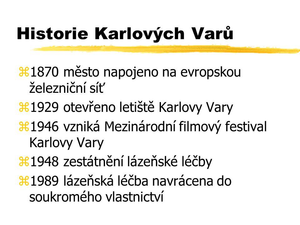 Historie Karlových Varů z1870 město napojeno na evropskou železniční síť z1929 otevřeno letiště Karlovy Vary z1946 vzniká Mezinárodní filmový festival Karlovy Vary z1948 zestátnění lázeňské léčby z1989 lázeňská léčba navrácena do soukromého vlastnictví