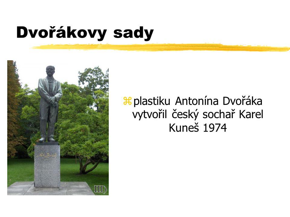 Dvořákovy sady zplastiku Antonína Dvořáka vytvořil český sochař Karel Kuneš 1974