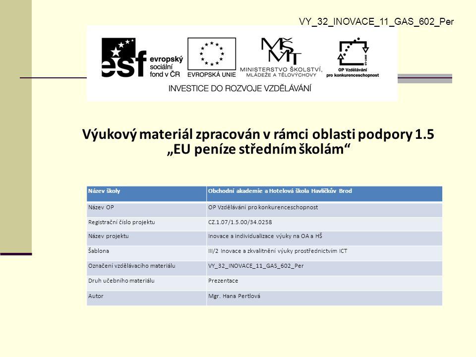Vzdělávací obor, pro který je materiál určen Hotelnictví PředmětTechnologie přípravy pokrmů Ročník1.
