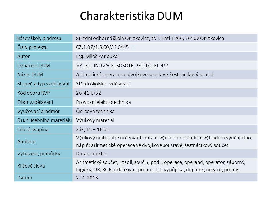 Charakteristika DUM 2 Název školy a adresaStřední odborná škola Otrokovice, tř. T. Bati 1266, 76502 Otrokovice Číslo projektuCZ.1.07/1.5.00/34.0445 /5