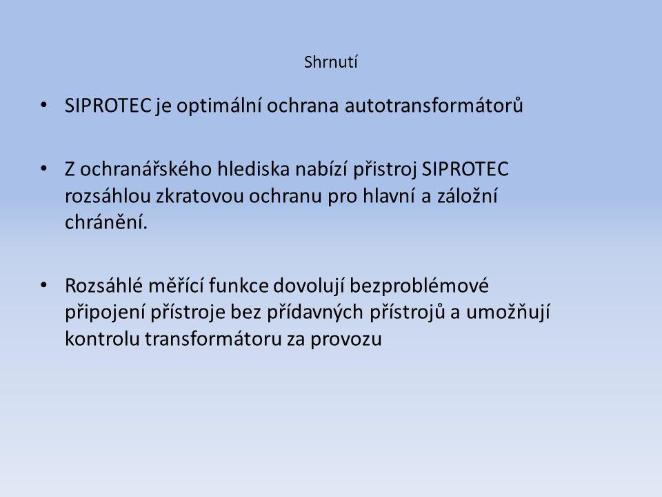 Shrnutí SIPROTEC je optimální ochrana autotransformátorů Z ochranářského hlediska nabízí přistroj SIPROTEC rozsáhlou zkratovou ochranu pro hlavní a zá