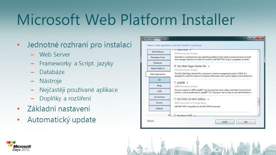 Microsoft Web Platform Installer Jednotné rozhraní pro instalaci – Web Server – Frameworky a Script.