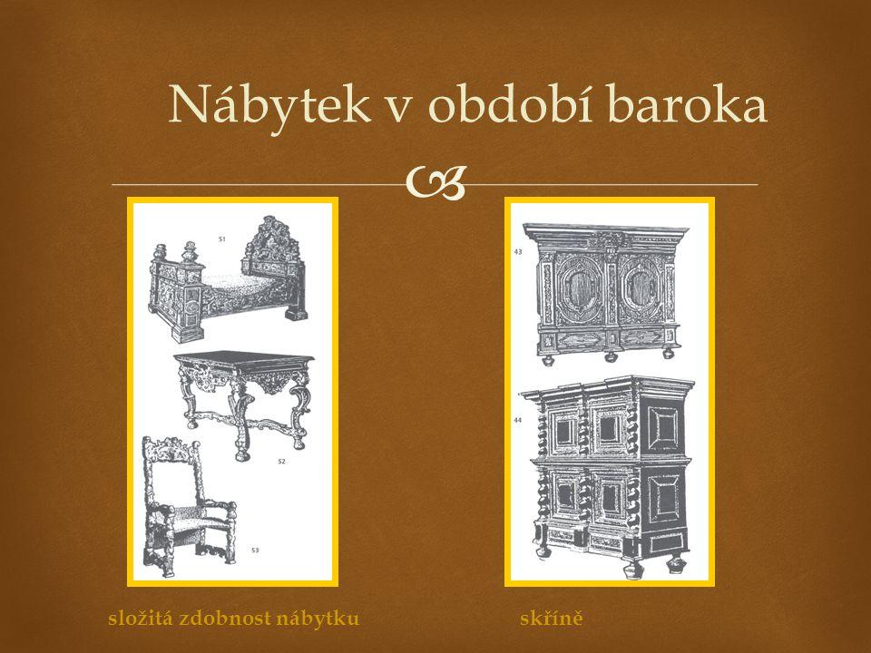  Nábytek v období baroka složitá zdobnost nábytkuskříně