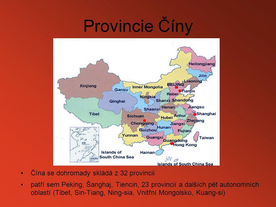 Provincie Číny Čína se dohromady skládá z 32 provincií patří sem Peking, Šanghaj, Tiencin, 23 provincií a dalších pět autonomních oblastí (Tibet, Sin-