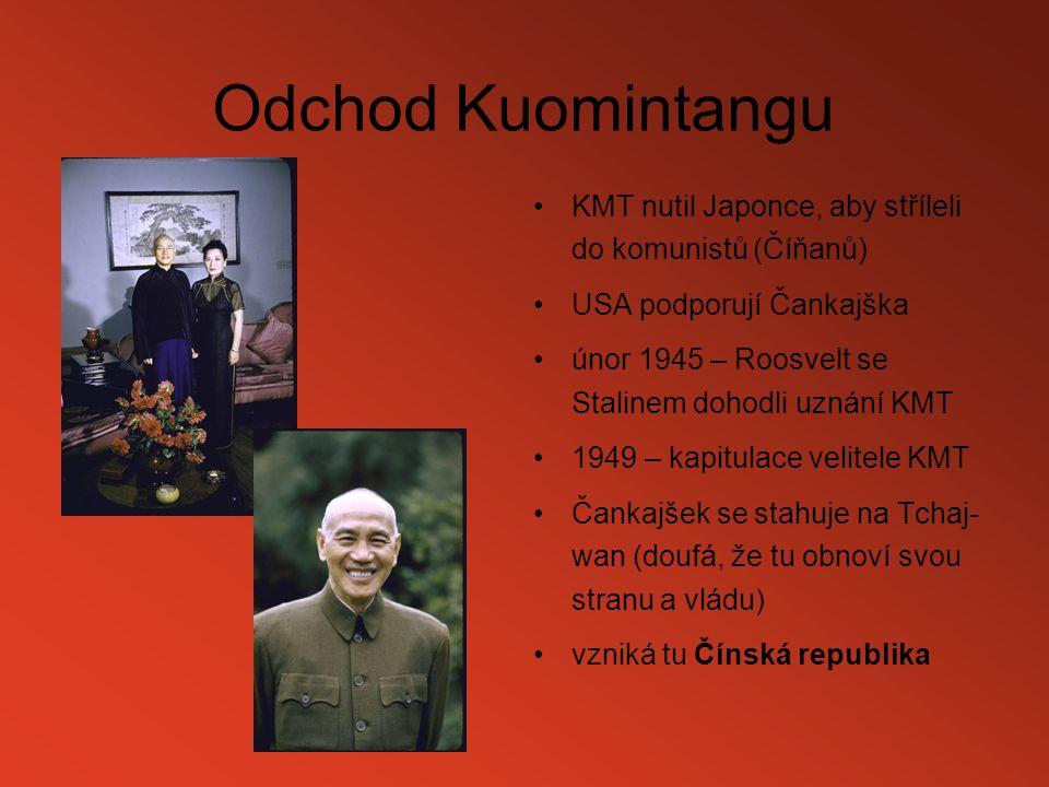 Odchod Kuomintangu KMT nutil Japonce, aby stříleli do komunistů (Číňanů) USA podporují Čankajška únor 1945 – Roosvelt se Stalinem dohodli uznání KMT