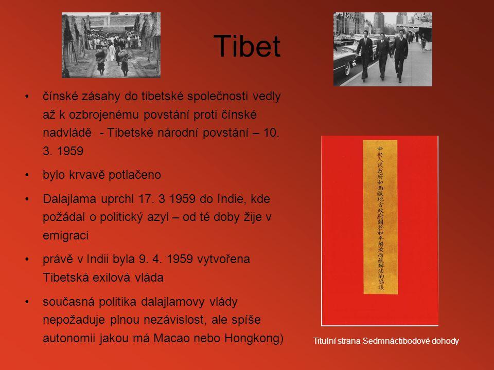 Tibet čínské zásahy do tibetské společnosti vedly až k ozbrojenému povstání proti čínské nadvládě - Tibetské národní povstání – 10. 3. 1959 bylo krvav