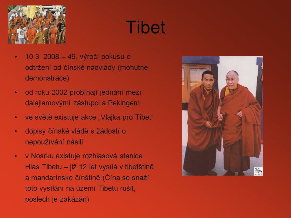 Tibet 10.3. 2008 – 49. výročí pokusu o odtržení od čínské nadvlády (mohutné demonstrace) od roku 2002 probíhají jednání mezi dalajlamovými zástupci a