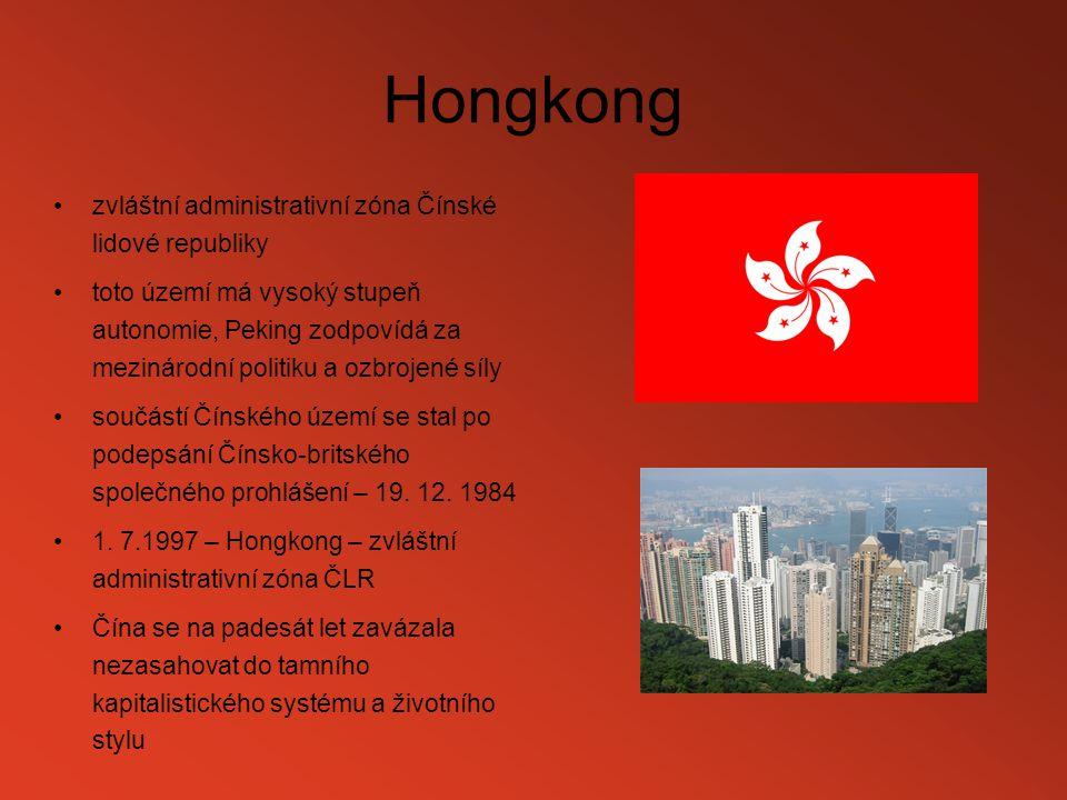 Hongkong zvláštní administrativní zóna Čínské lidové republiky toto území má vysoký stupeň autonomie, Peking zodpovídá za mezinárodní politiku a ozbro