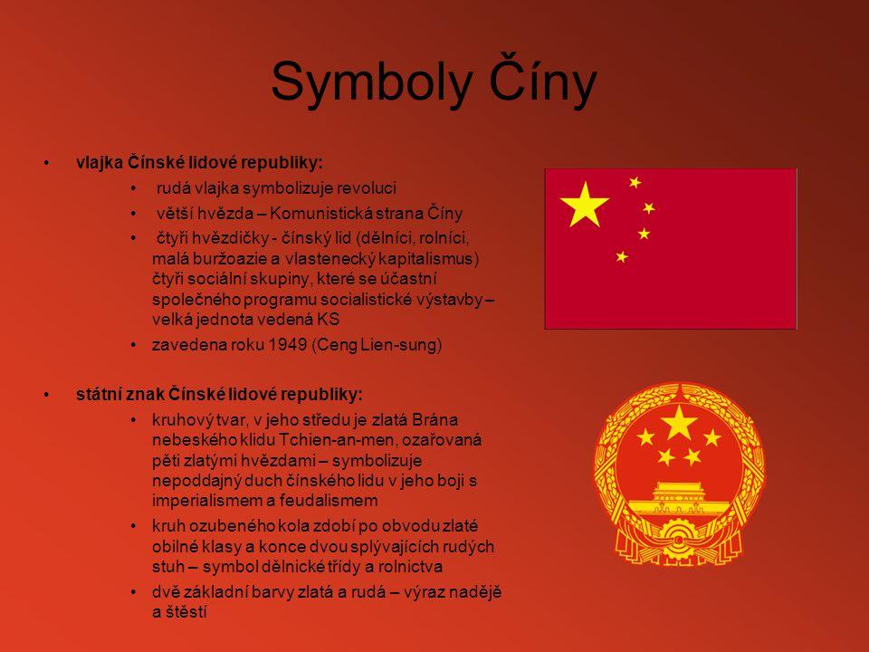 Symboly Číny vlajka Čínské lidové republiky: rudá vlajka symbolizuje revoluci větší hvězda – Komunistická strana Číny čtyři hvězdičky - čínský lid (dě