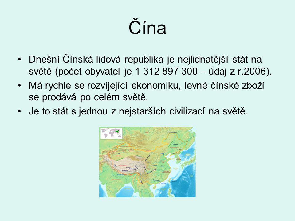 Čína Dnešní Čínská lidová republika je nejlidnatější stát na světě (počet obyvatel je 1 312 897 300 – údaj z r.2006). Má rychle se rozvíjející ekonomi