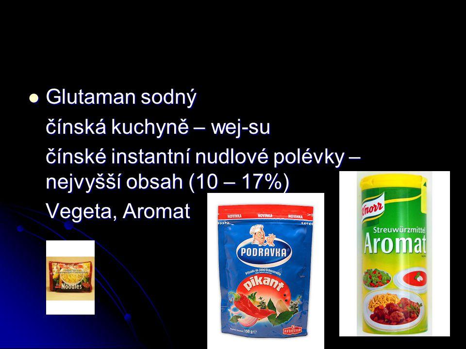 Glutaman sodný Glutaman sodný čínská kuchyně – wej-su čínské instantní nudlové polévky – nejvyšší obsah (10 – 17%) Vegeta, Aromat
