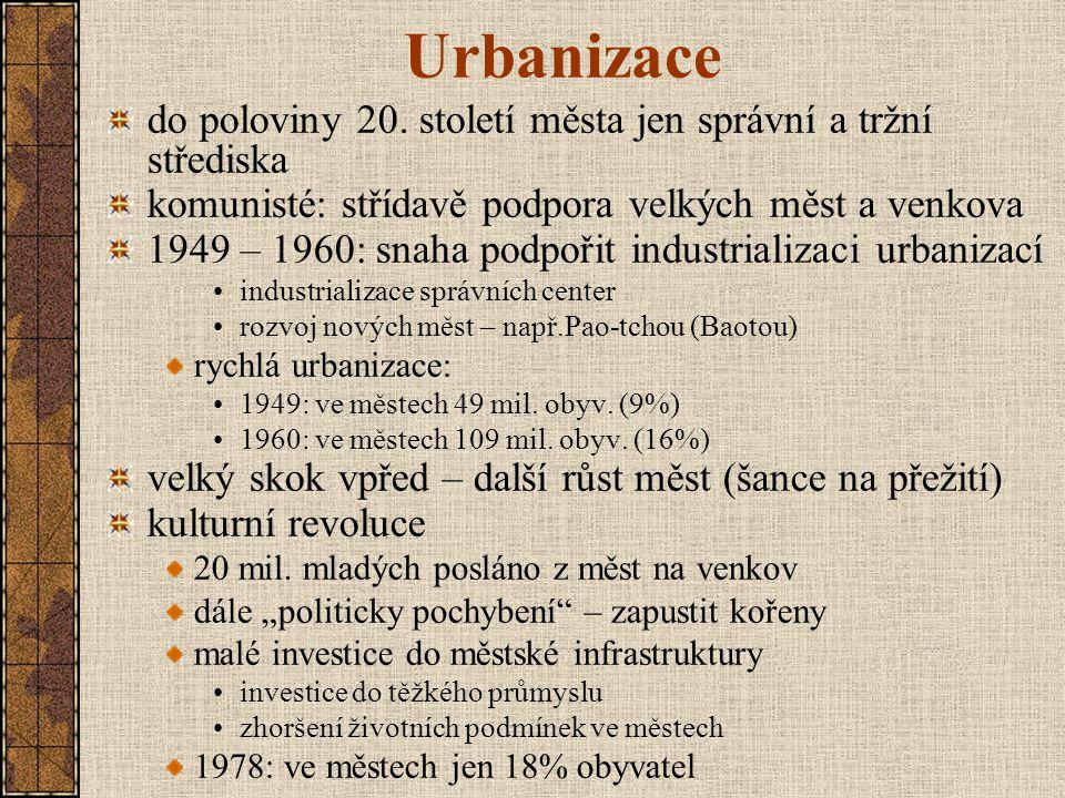 Urbanizace do poloviny 20. století města jen správní a tržní střediska komunisté: střídavě podpora velkých měst a venkova 1949 – 1960: snaha podpořit