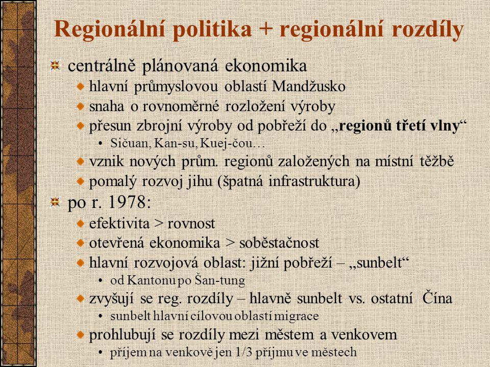 Regionální politika + regionální rozdíly centrálně plánovaná ekonomika hlavní průmyslovou oblastí Mandžusko snaha o rovnoměrné rozložení výroby přesun