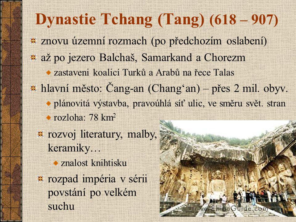 Dynastie Tchang (Tang) (618 – 907) znovu územní rozmach (po předchozím oslabení) až po jezero Balchaš, Samarkand a Chorezm zastaveni koalicí Turků a A