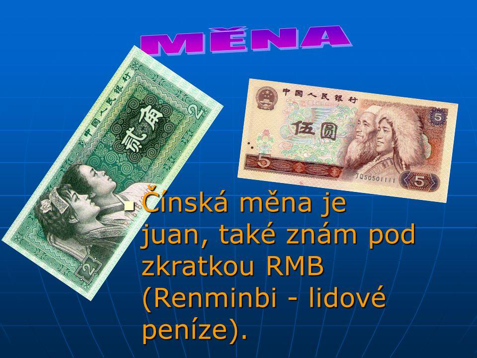 Čínská měna je juan, také znám pod zkratkou RMB (Renminbi - lidové peníze). Čínská měna je juan, také znám pod zkratkou RMB (Renminbi - lidové peníze)