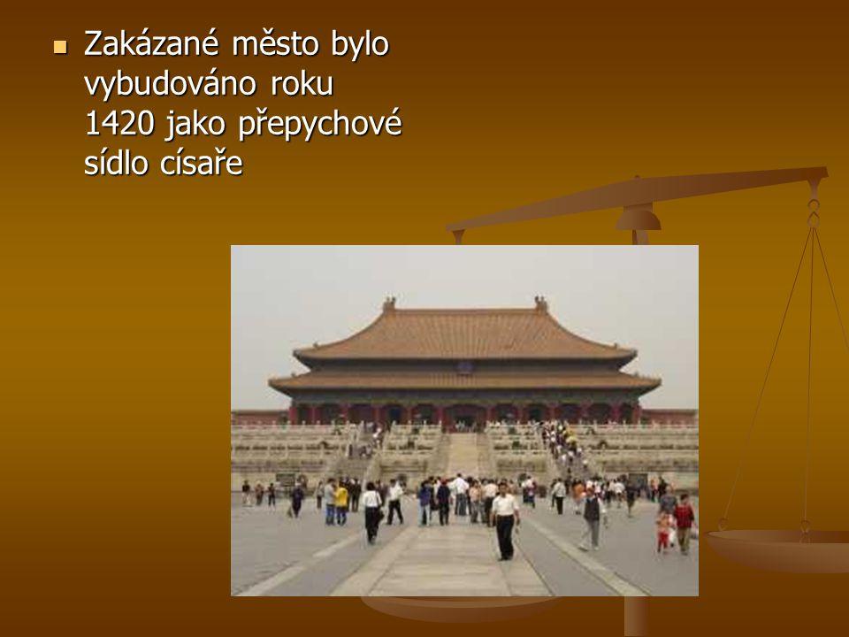 Zakázané město bylo vybudováno roku 1420 jako přepychové sídlo císaře