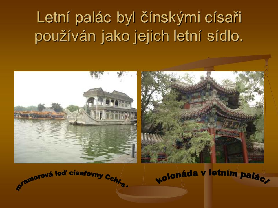 Letní palác byl čínskými císaři používán jako jejich letní sídlo.