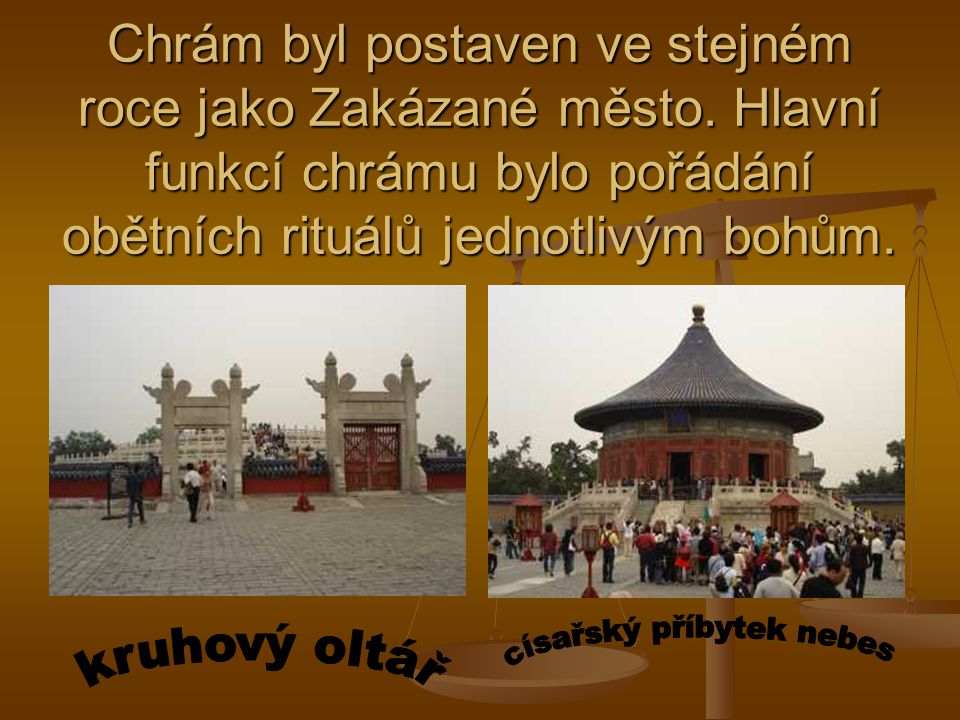 Chrám byl postaven ve stejném roce jako Zakázané město. Hlavní funkcí chrámu bylo pořádání obětních rituálů jednotlivým bohům.