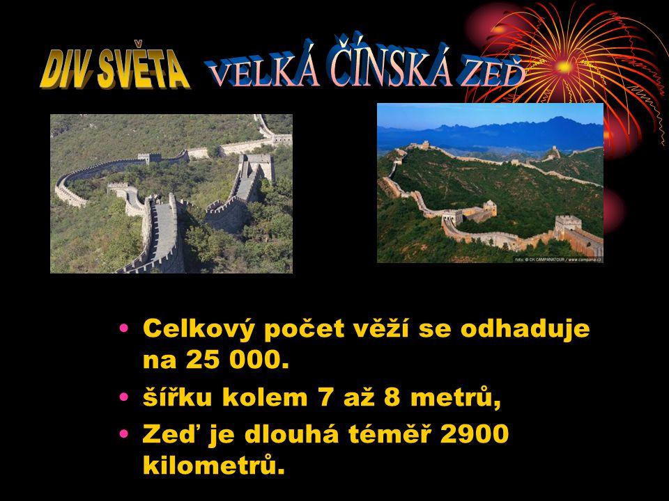 Celkový počet věží se odhaduje na 25 000. šířku kolem 7 až 8 metrů, Zeď je dlouhá téměř 2900 kilometrů.