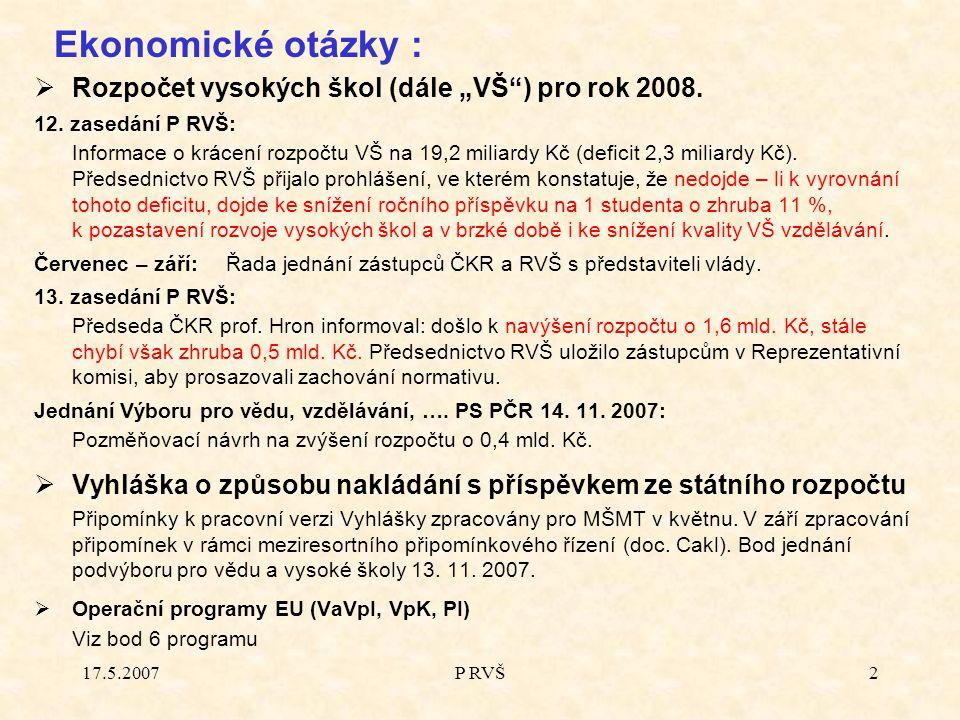 """17.5.2007P RVŠ2  Rozpočet vysokých škol (dále """"VŠ ) pro rok 2008."""