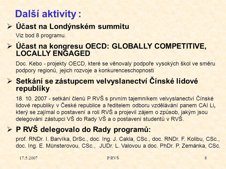 17.5.2007P RVŠ8  Účast na Londýnském summitu Viz bod 8 programu.