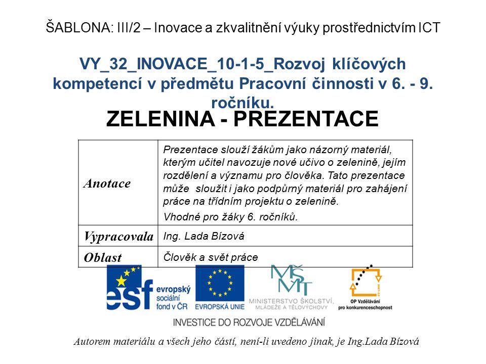 VY_32_INOVACE_10-1-5_Rozvoj klíčových kompetencí v předmětu Pracovní činnosti v 6. - 9. ročníku. ZELENINA - PREZENTACE Autorem materiálu a všech jeho