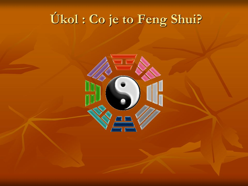 Řešení · Feng Shui je 3500 let staré čínské učení o harmonickém životě a práci.