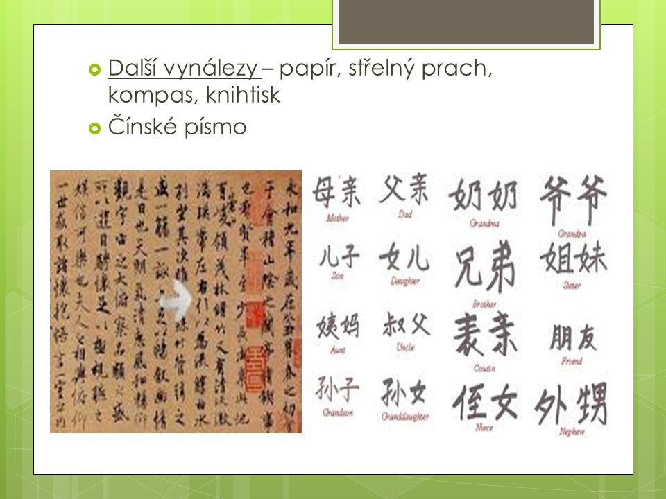  Další vynálezy – papír, střelný prach, kompas, knihtisk  Čínské písmo
