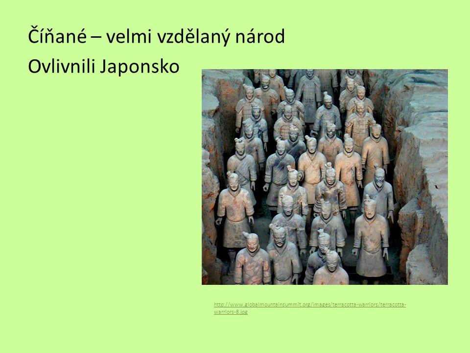 Číňané – velmi vzdělaný národ Ovlivnili Japonsko http://www.globalmountainsummit.org/images/terracotta-warriors/terracotta- warriors-8.jpg