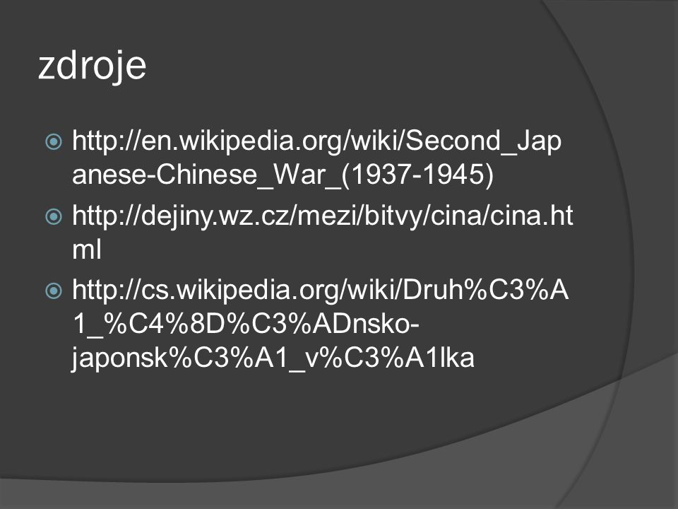 zdroje    anese-Chinese_War_( )    ml    1_%C4%8D%C3%ADnsko- japonsk%C3%A1_v%C3%A1lka