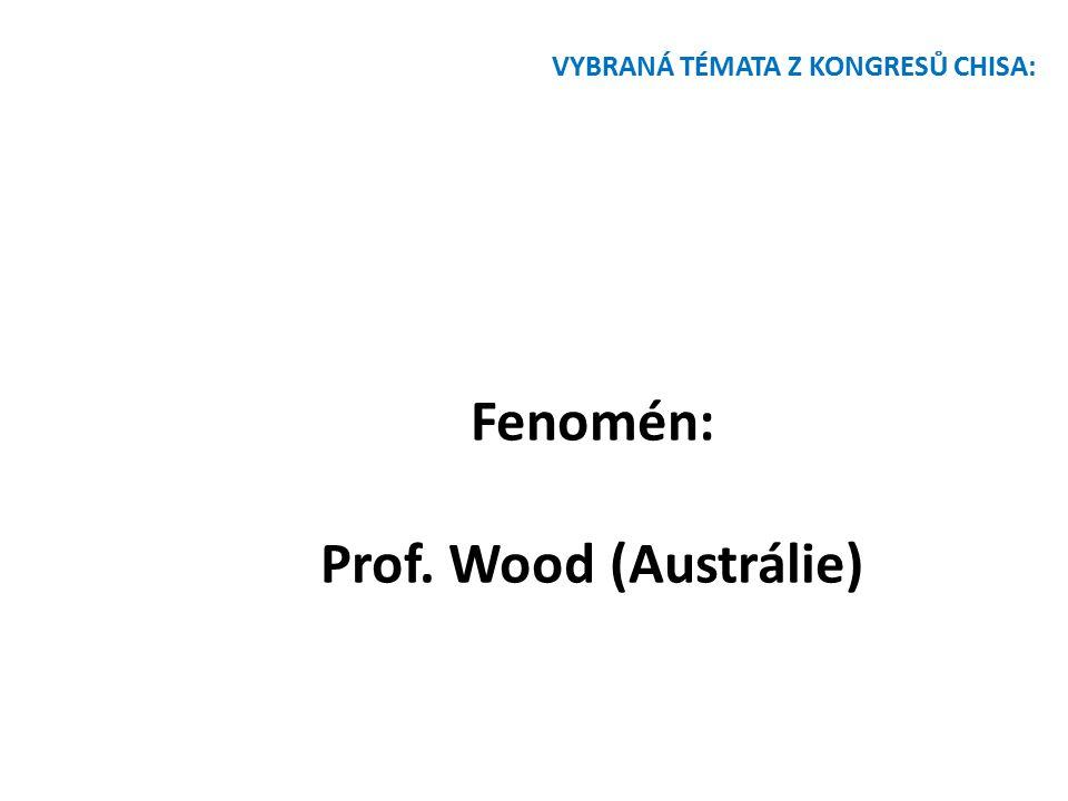 Fenomén: Prof. Wood (Austrálie)